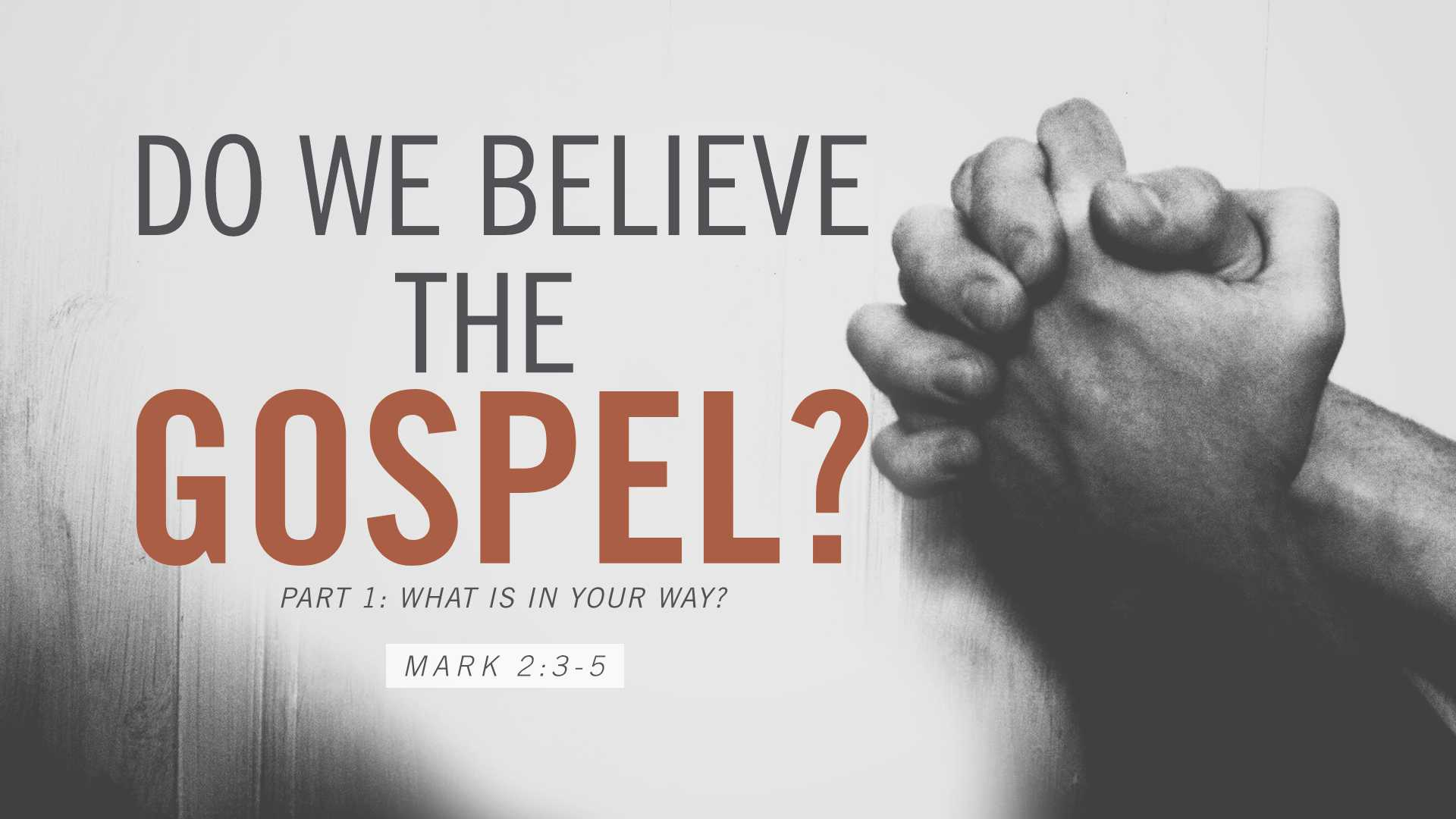 Do We Really Believe the Gospel